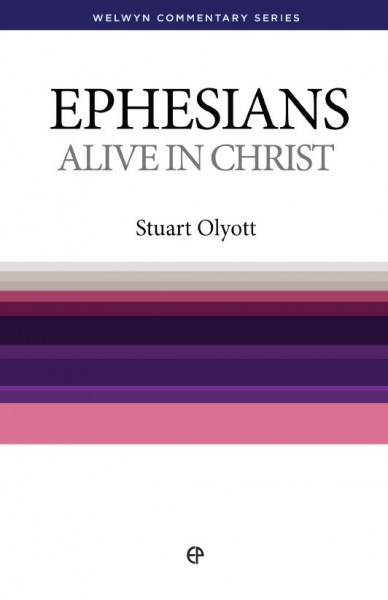 Welwyn Commentary Series - Ephesians Alive In Christ