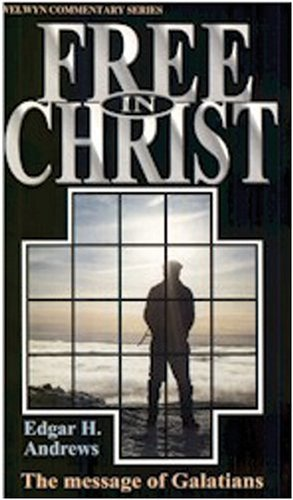 Welwyn Commentary Series - Galatians Free In Christ