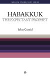 Welwyn Commentary Series - Habakkuk - The Expectant Prophet
