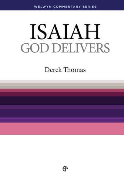 Welwyn Commentary Series - Isaiah - God Delivers