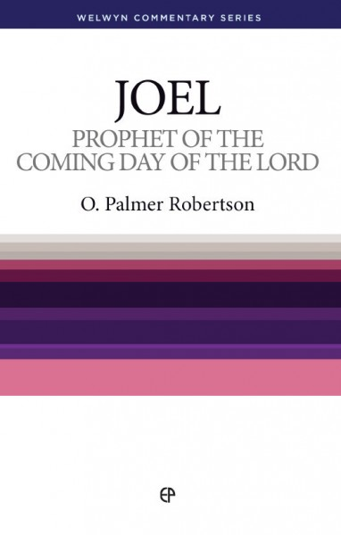 Welwyn Commentary Series - Joel Prophet Of The Coming Day