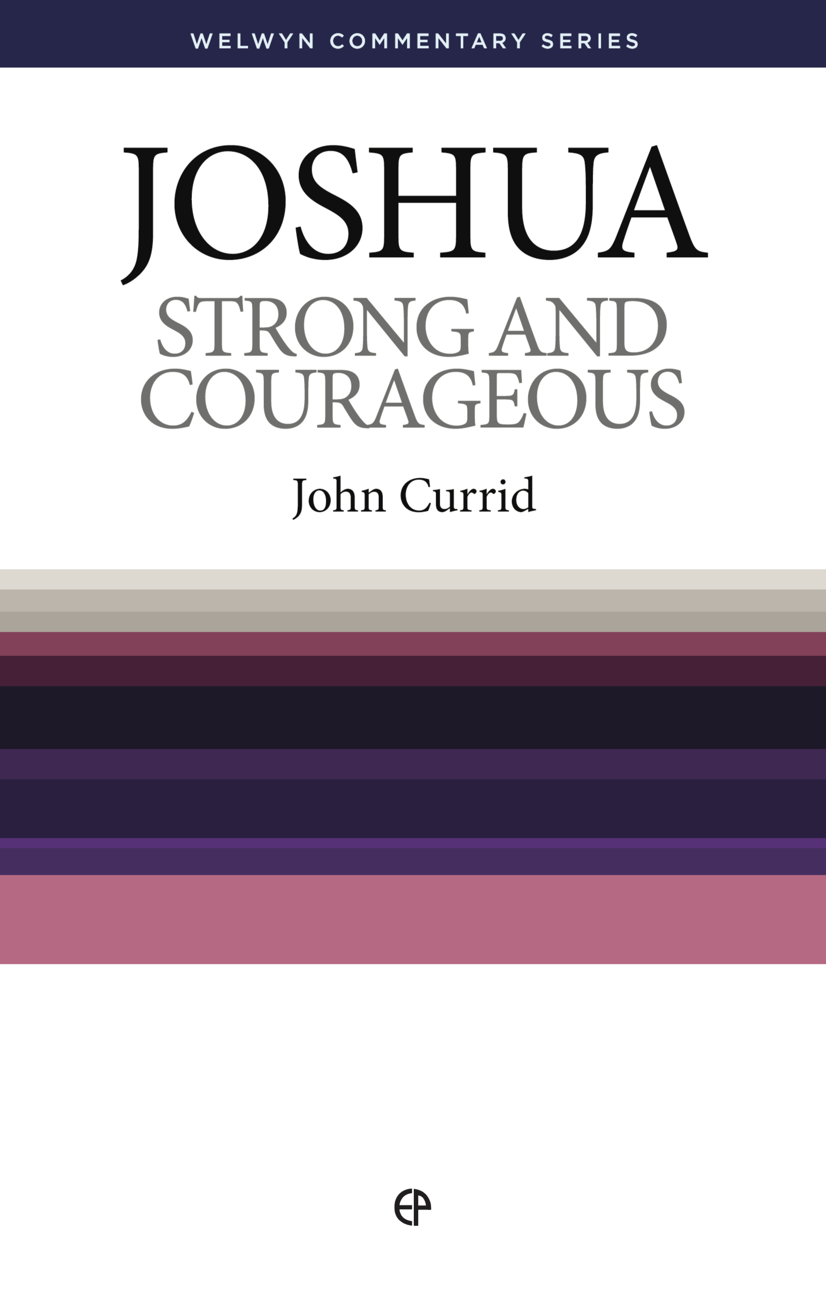 Welwyn Commentary Series - Joshua - Strong And Courageous