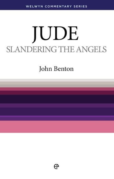Welwyn Commentary Series - Jude - Slandering The Angels