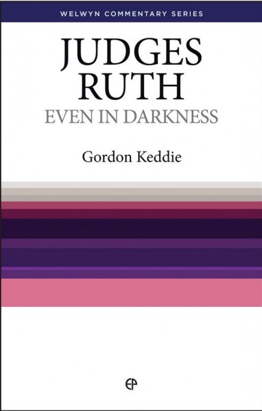 Welwyn Commentary Series - Judges Ruth Even In Darkness