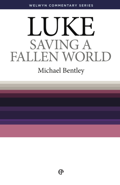 Welwyn Commentary Series - Luke Saving a Fallen World