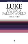 Welwyn Commentary Series - Luke Saving a Fallen World