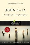 John 1-12: Part 1: The Living Word of God