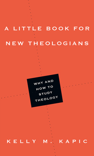 A Little Book for New Theologians Why and How to Study Theology