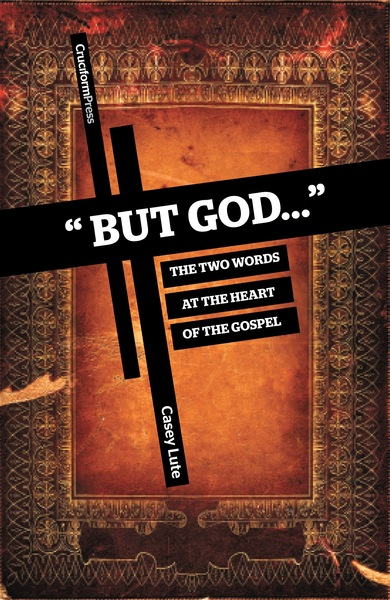 'But God…': The Two Words at the Heart of the Gospel