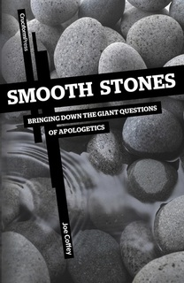 Smooth Stones: Bringing Down the Giant Questions of Apologetics