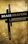 Brass Heavens: Reasons for Unanswered Prayer
