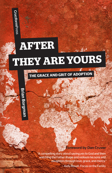 After They Are Yours: The Grace and Grit of Adoption