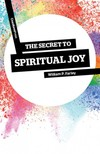 The Secret of Spiritual Joy