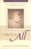 Christ is All: The Piety of Horatius Bonar