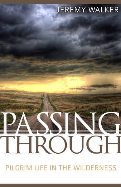 Passing Through: Pilgrim Life in the Wilderness