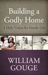 Building a Godly Home, Vol. 1