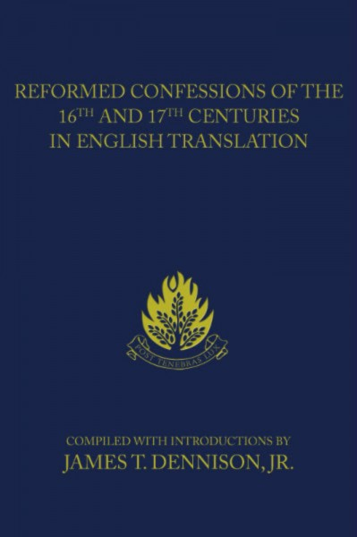 Reformed Confessions of the 16th and 17th Centuries (4 Vols.)