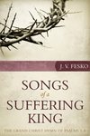 Songs of a Suffering King: The Grand Christ Hymn of Psalms 1–8