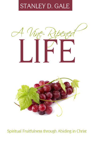 A Vine-Ripened Life: Spiritual Fruitfulness through Abiding in Christ