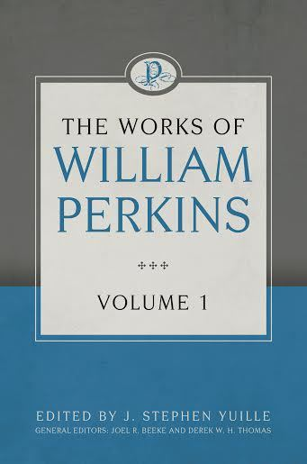 Works of William Perkins, Vol. 1