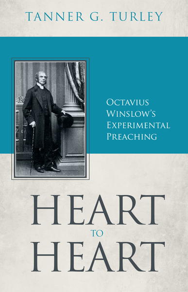 Heart to Heart: Octavius Winslow's Experimental Preaching