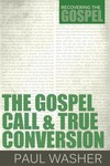 Gospel Call and True Conversion, The