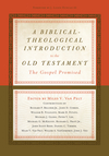 Biblical-Theological Introduction to the Old Testament: The Gospel Promised