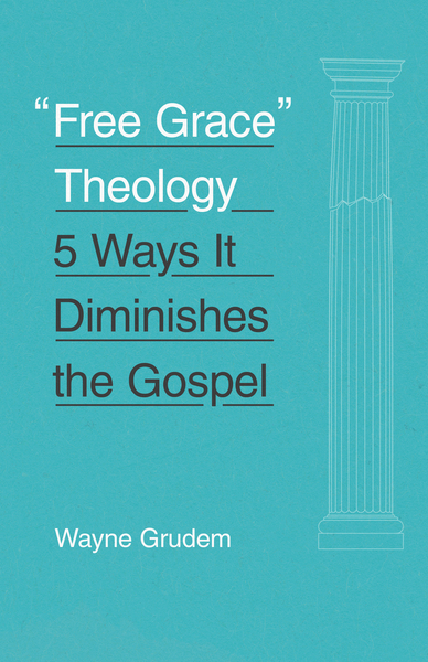 """Free Grace"" Theology: 5 Ways It Diminishes the Gospel"