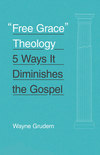 'Free Grace' Theology: 5 Ways It Diminishes the Gospel