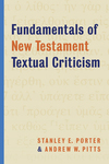 Fundamentals of New Testament Textual Criticism
