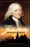 The Amazing John Wesley: An Unusual Look at an Uncommon Life