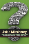 Ask a Missionary Time-Tested Answers from Those Who've Been There Before