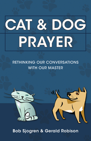 Cat & Dog Prayer Rethinking Our Conversations with Our Master