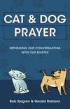 Cat and Dog Prayer: Rethinking Our Conversations with Our Master