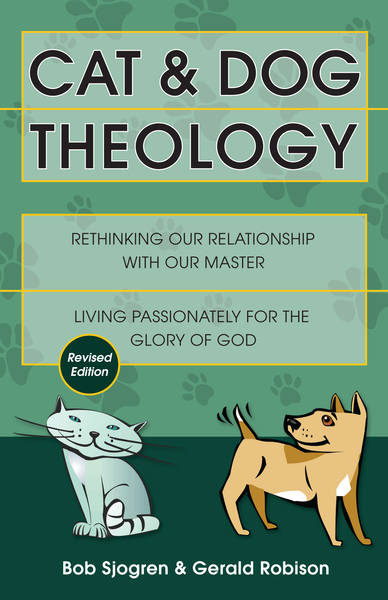 Cat & Dog Theology Rethinking Our Relationship with Our Master