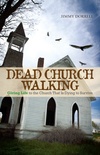 Dead Church Walking: Giving Life to the Church That is Dying to Survive
