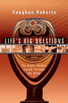 Life's Big Questions Six Major Themes Traced Through the Bible