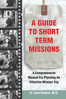 A Guide to Short-Term Missions A Comprehensive Manual for Planning an Effective Mission Trip