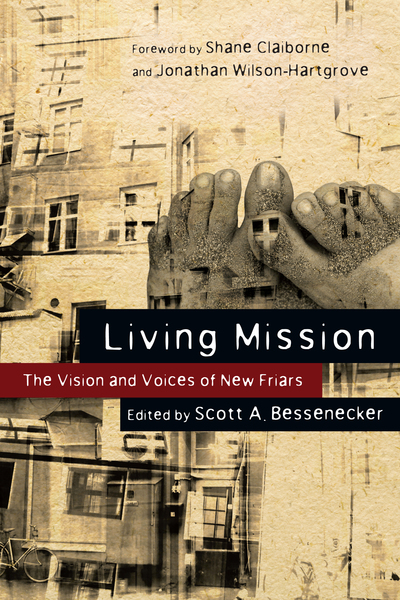 Living Mission The Vision and Voices of New Friars