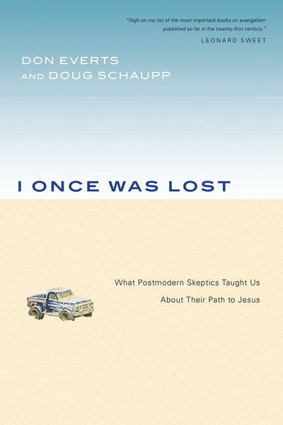 I Once Was Lost What Postmodern Skeptics Taught Us About Their Path to Jesus