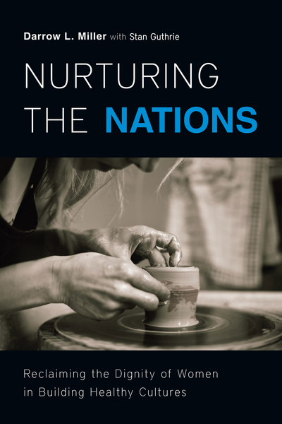 Nurturing the Nations Reclaiming the Dignity of Women in Building Healthy Cultures