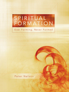 Spiritual Formation: Ever Forming, Never Formed