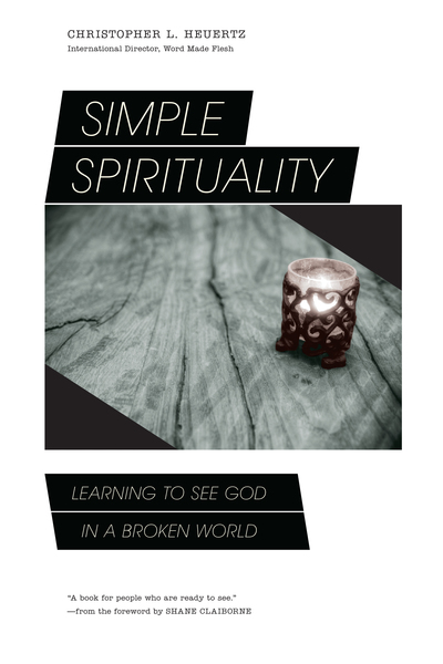 Simple Spirituality Learning to See God in a Broken World