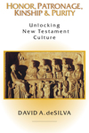 Honor, Patronage, Kinship & Purity: Unlocking New Testament Culture