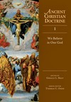 Ancient Christian Doctrine Series - We Believe in One God (Volume 1)