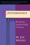 Epistemology Becoming Intellectually Virtuous