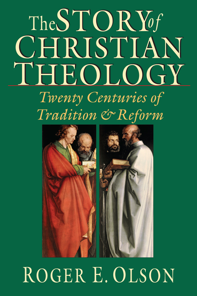 The Story of Christian Theology: Twenty Centuries of Tradition and Reform