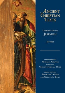 Ancient Christian Texts - Commentary on Jeremiah