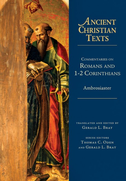 Ancient Christian Texts - Commentaries on Romans and 1-2 Corinthians