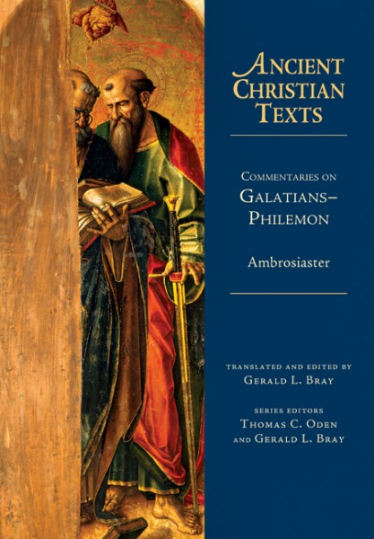 Ancient Christian Texts - Commentaries on Galatians-Philemon